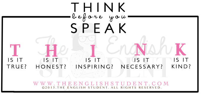 The English Student, www.theenglishstudent.com, the english students, ESL blog, ESL website, best educational blog, ESl teaching ideas, english teaching resources, learn English, inspirational quptes, think before you speak, THINK acronym, ELT, ELL
