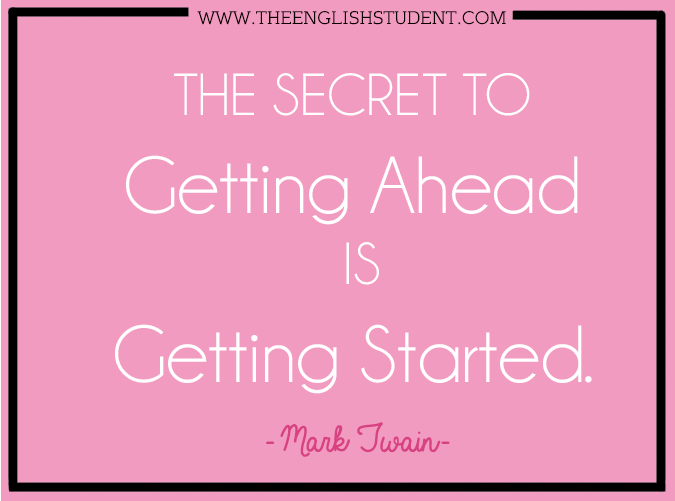 The English Student, www.theenglishstudent, theenglishstudent, ESL website, ESL blog, learn English, Learn ESL, ELL, ESL teaching ideas, motivational quotes, mark twain quotes, the secret to getting ahead is getting started, accomplishing your goals, stop procrastinating