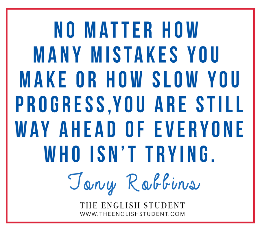 No matter how many mistakes you make or how slow you progress, you are still way ahead of everyone who isn't trying, Tony Robbins quotes, inspirations quotes to keep doing, don't give up quote, The English Student