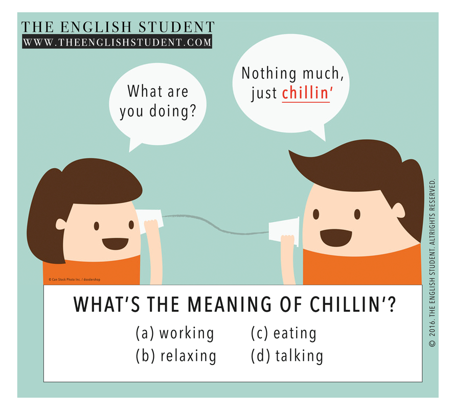 The English Student Meaning of Slang Chillin
